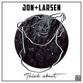 JON + LARSEN - THINK ABOUT
